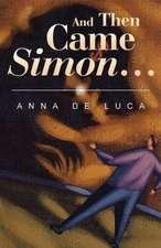 And Then Came Simon ...