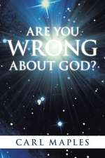 Are You Wrong about God?