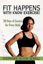 Fit Happens with Know Exercise!