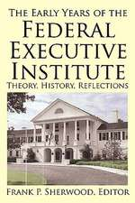 The Early Years of the Federal Executive Institute