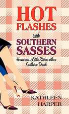 Hot Flashes and Southern Sasses