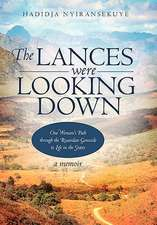 The Lances Were Looking Down