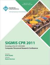 Sigmis CPR 2011 Proceedings of the 2011 ACM Sigmis Computer Personnel Research Conference
