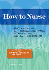 How to Nurse: Relational Inquiry with Individuals and Families in Shifting Contexts