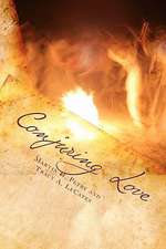 Conjuring Love:  The Basics and Beyond