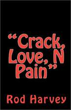 Crack, Love, N Pain:  More Americana Through Poetry and Photography