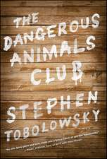 The Dangerous Animals Club