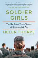 Soldier Girls:  The Battles of Three Women at Home and at War