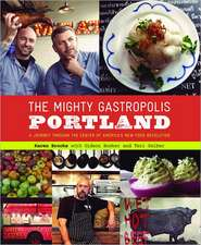 The Mighty Gastropolis:  A Journey Through the Center of America's New Food Revolution