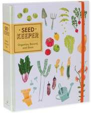 Seed Keeper:  Organize, Record, and Store
