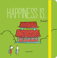 Happiness Is ... Travel