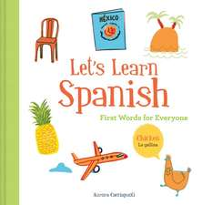 Let's Learn Spanish: First Words for Everyone (Learning Spanish for Children; Spanish for Preschooler; Spanish Learning Book)