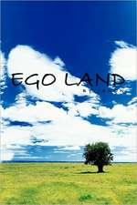 Ego Land