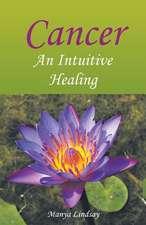 Cancer:  An Intuitive Healing