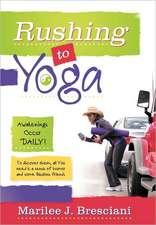 Rushing to Yoga