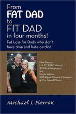 From Fat Dad to Fit Dad in Four Months!