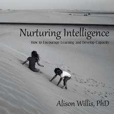 Nurturing Intelligence