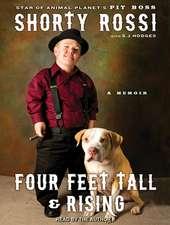 Four Feet Tall & Rising:  A Memoir