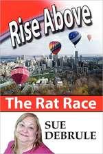 Rise Above the Rat Race