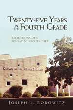 Twenty-Five Years in the Fourth Grade