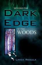 Beyond the Dark Edge of the Woods