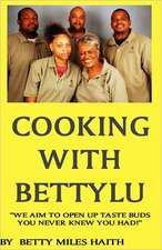 Cooking with Bettylu:  Open New Taste Buds