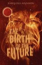The Birth of the Future