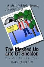 The Messed Up Life of Sheldon