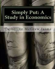 Simply Put:  A Study in Economics