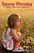 Serene Morning & Other Tales of a Little Girl