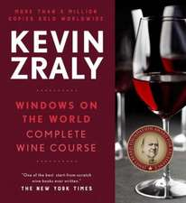 Kevin Zraly Windows on the World Complete Wine Course:  2017 Edition