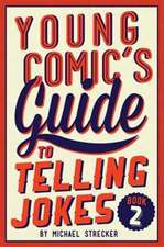 Young Comic's Guide to Telling Jokes:  Book Two
