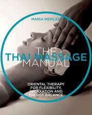 The Thai Massage Manual: Natural Therapy for Flexibility, Relaxation, and Energy Balance