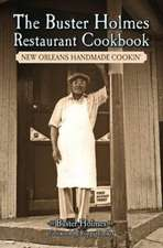 Buster Holmes Restaurant Cookbook, The: New Orleans Handmade Cookin'
