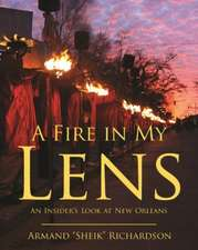 A Fire in My Lens: An Insider's Look at New Orleans