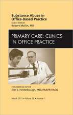 Substance abuse in office-based practice, An Issue of Primary Care Clinics in Office Practice