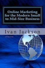 Online Marketing for the Modern Small to Mid-Size Business