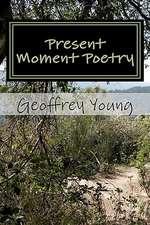 Present Moment Poetry