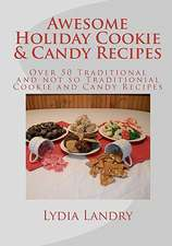 Awesome Holiday Cookie & Candy Recipes