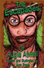 The Escapades of Augie Atwell