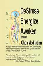 Destress Energize Awaken Through Chan Meditation