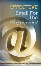 Effective Email for the Professional