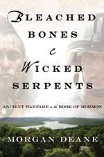 Bleached Bones and Wicked Serpents:  Ancient Warfare in the Book of Mormon