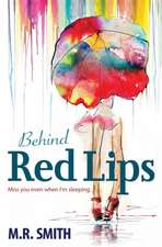 Behind Red Lips