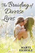 Braiding of Diverse Lives