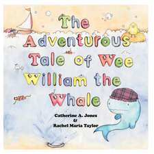 The Adventurous Tale of Wee William the Whale