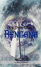 Our Twin World Bengana