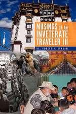 Musings of an Inveterate Traveler III