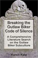 Breaking the Outlaw Biker Code of Silence