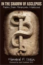 In the Shadow of Asclepius - Poems from American Medicine